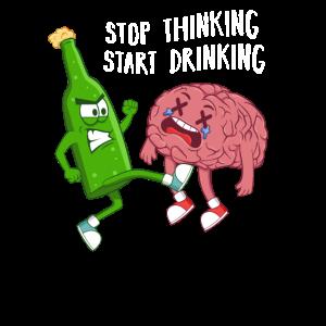 Alkohol Stop Thinking Start Drinking Spruch Motiv