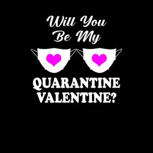Wirst du mein Quarantäne-Valentinstag sein?