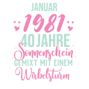 40. Geburtstag Geschenk Frauen 40 Wirbelwind Janua