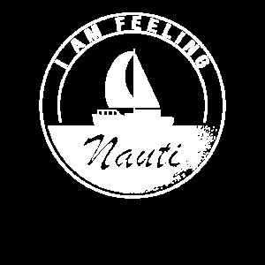 Feeling Nauti Boat - Lustiges Segelgeschenk für Sailor