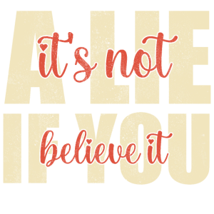 Es ist keine Lüge, wenn du daran glaubst