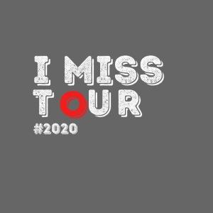 I miss tour #2020 t-shirt