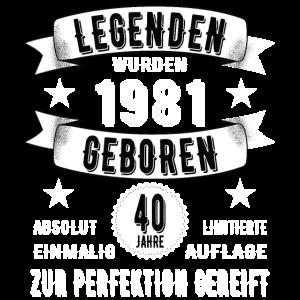 40. Geburtstag Legende seit 1981 40 Jahre Geschenk