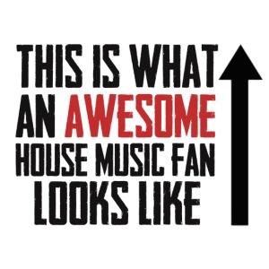 House Music Fan