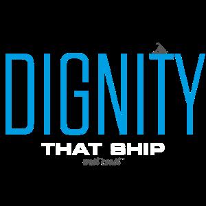Würde, dieses Schiff