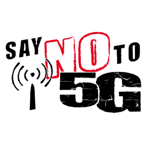 SAY NO TO 5G - Strahlung Nein Danke