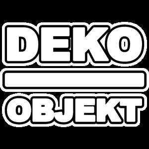 Deko Objekt