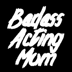 badass acting mom