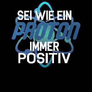Lustiger Chemiker Physiker Proton Positiv Spruch