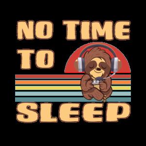 no time to sleep Gaming Gamer Geschenk