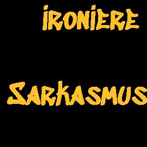 Ironiere Sarkasmus