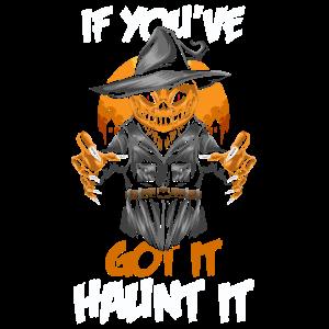 If You've Got It Haunt It - Halloween