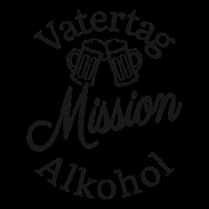Vatertag Mission Alkohol Männertag Himmelfahrt