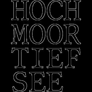 Hoch Moor Tief See