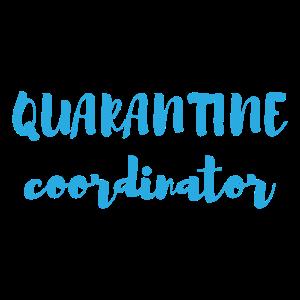 Quarantine coordinator Witzige Lustige Geschenk