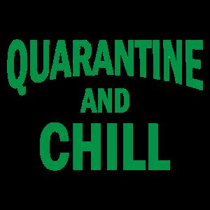 Quarantine and chill Witzige Lustige Geschenk