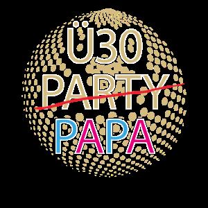Ü30 Party Papa für Vater oder werdenden Vater