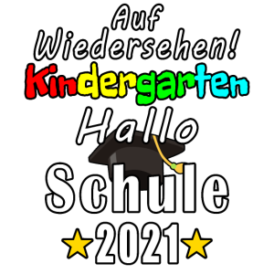 Auf Wiedersehen Kindergarten Hallo Schule 2021