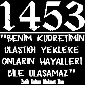 1453 Fatih Sultan Mehmet Zitat