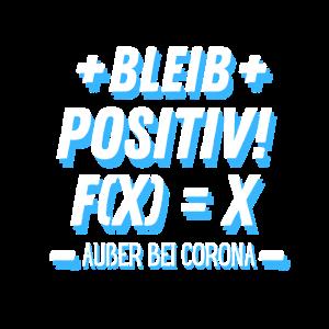 Bleib Positiv Mathe Lehrer Funktion Corona