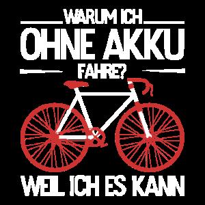 Ohne Akku Weil Ich Es Kann Fahrrad Geschenkidee