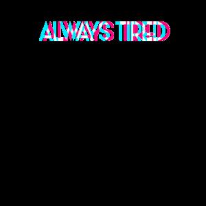 Always Tired Vaporwave Aesthetik Retrowave Kunst