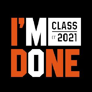 Ich bin fertig Klasse von 2021 - Abschlussgeschenk lustig