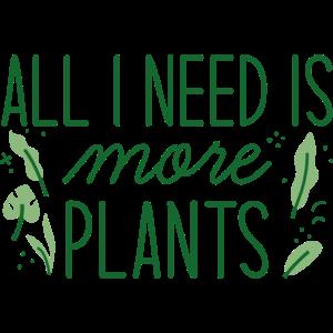 Alles was ich brauche sind mehr Pflanzen