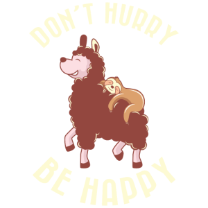 Achtsamkeit Spruch don't hurry be happy Faultier