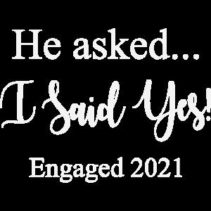 Er fragte, ich sagte ja verlobt 2021