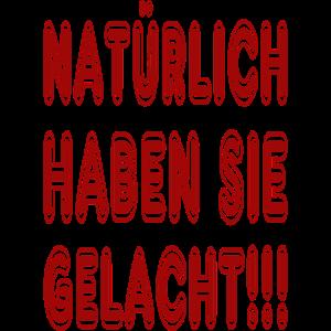 NATÜRLICH HABEN SIE GELACHT4