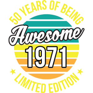 50. Geburtstag 50 Years being Awesome 1971