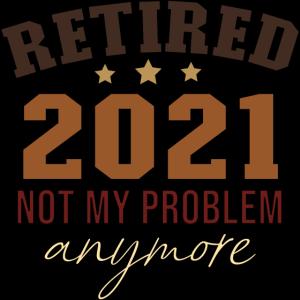 Im Ruhestand 2021 Nicht mehr mein Problem