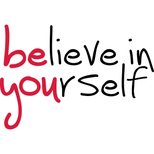Slogan glaube an dich. glaub an dich