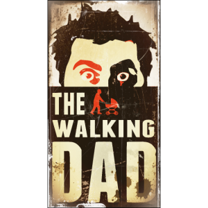 the walking dad dead papa vatertag geburt kind