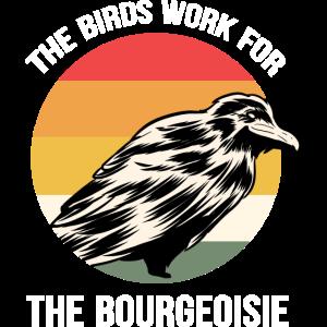 The Birds Work For The Bourgeoisie Wissenschaftler