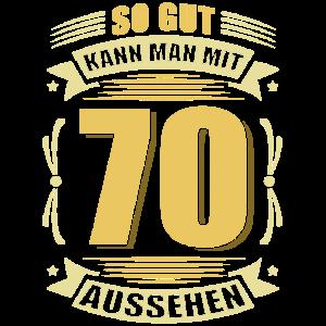 So gut kann man mit 70 aussehen - Geschenk T-Shirt