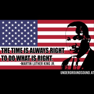 THE TIME IS ALWAYS RIGHT - Martin Luther King