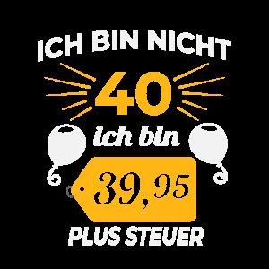 40 Geburtstag Geschenk - lustig Spruch
