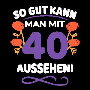 40 Jahre Geburtstag Geschenk - lustig Spruch