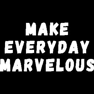 Machen Sie den Alltag zum Wunderbarsten