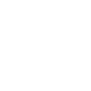 ALWAYS BE A WELDER SHIRTS