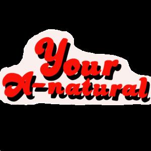 du bist ein natürlicher