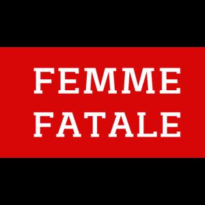 Femme Fatale Geschenk für Frauen
