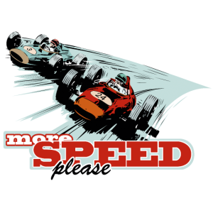 More speed please