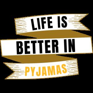 Im Pyjama ist das Leben besser