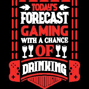 Die heutige Prognose Gaming Drinking Funny