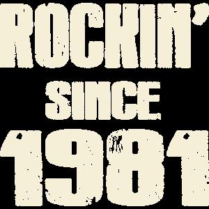 Rockin since 1981 - Geburtstags - Birthday - Shirt