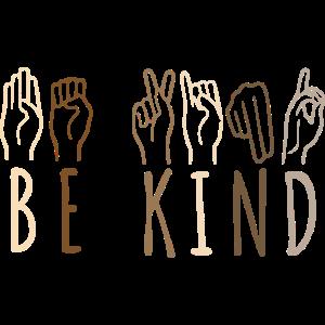 Be Kind Gebärdensprache Hand Dolmetscher