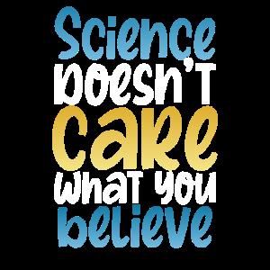 Wissenschaftsgeschenk Wissenschaft ist es egal, was Sie
